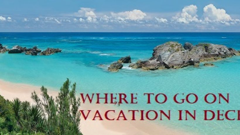 Where to go on vacation in December?